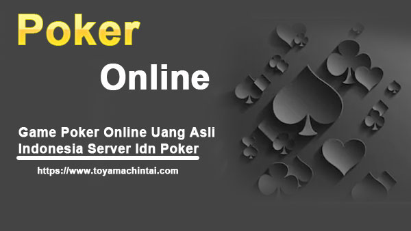 Game-Poker-Online-Uang-Asli-Indonesia-Server-Idn-Poker